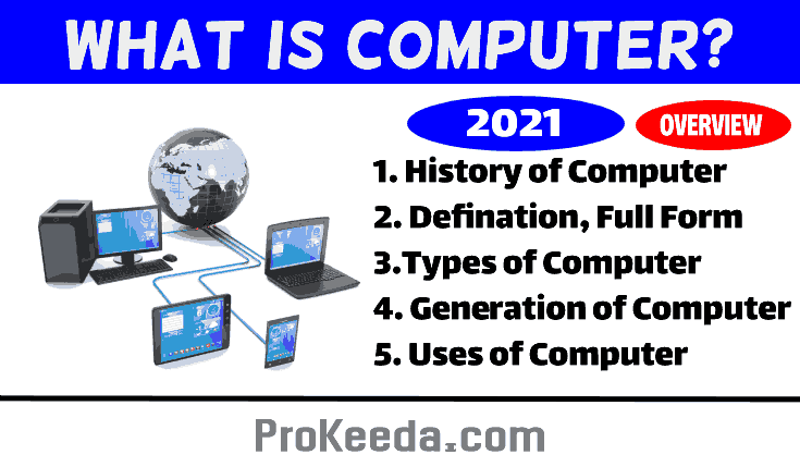 What is Computer Full Information?  All generation, history, Definition, and types of computer.,
