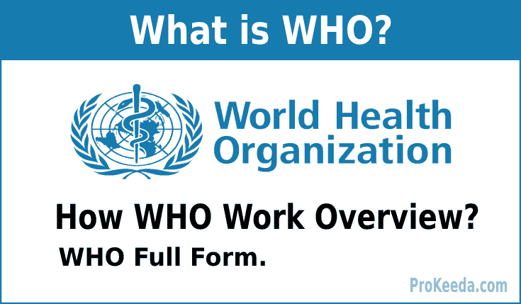 What is WHO? [World Health Organization] and How it Work Full details in this Post. WHO Full Form.