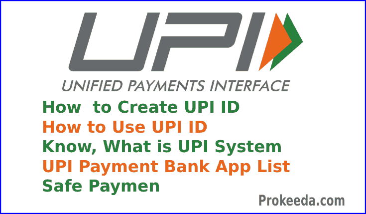 What is UPI? How to Create UPI ID. UPI payment bank app list, How to use, NPCI, benefits, work & Full form of UPI.