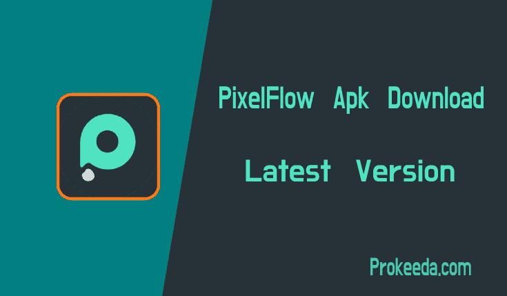 PixelFlow mod apk premium download. PixelFlow Apk latest version no watermark, free editing videos, ads block.