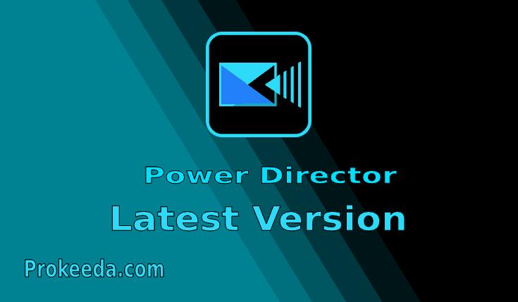 PowerDirector Mod Apk Latest Version Download. PowerDirector apk premium free features.